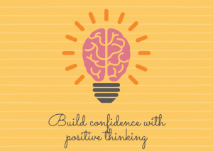 Build Confidence with Positive Thinking