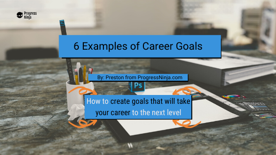 6 Examples of Career Goals