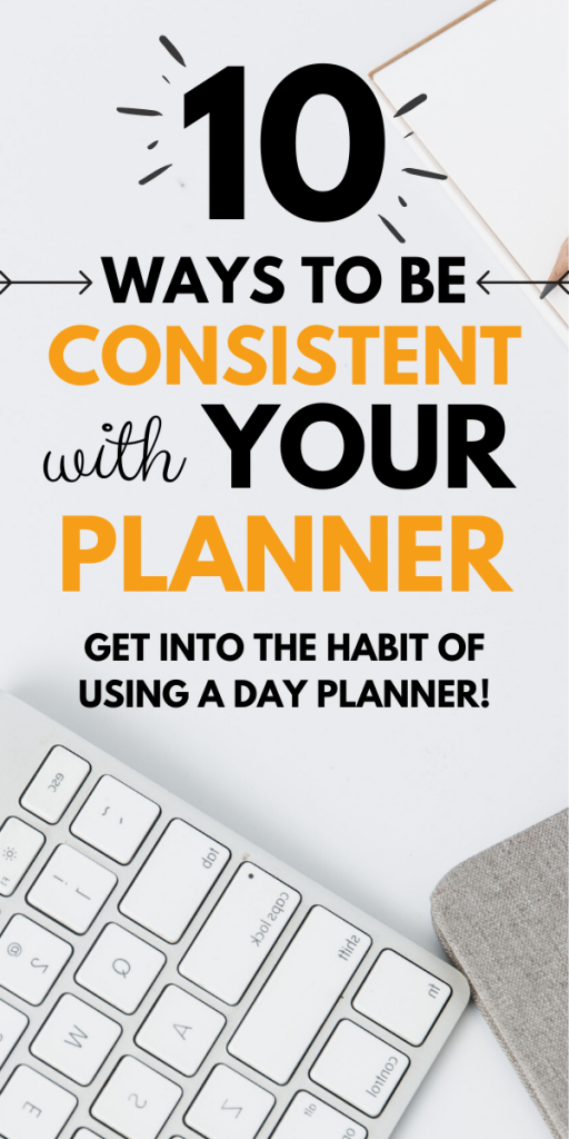 10 Ways to be consistent with daily planner